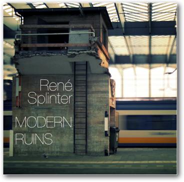 Rene Splinter - Modern Ruins